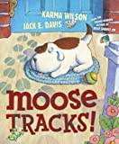 Moose Tracks! (0689834373) by Karma Wilson