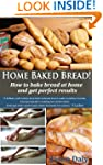 Home Baked Bread: How to bake bread a...