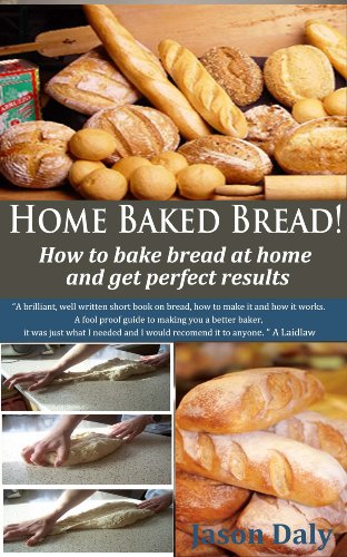 Home Baked Bread: How To Bake Bread At Home And Get Perfect Results (Home Baked Bread! Book 1) front-149192