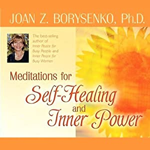 Meditations for Self Healing and Inner Power | [Joan Z. Borysenko]