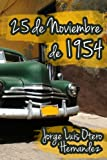 img - for 25 de Noviembre de 1954 (Spanish Edition) book / textbook / text book