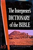 The Interpreter's Dictionary of the Bible (Volume 1: A-D)