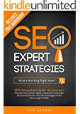 SEO Expert Strategies: SEO Consultant Spills His Secrets - Discover How To Rank Higher, Outsource To The Right SEO Service Provider And Take Advantage Of Free Search Engine Traffic