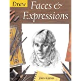 Draw Faces and Expressions (Draw Books)by John Raynes