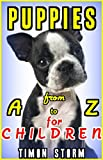 PUPPIES from A to Z - FOR CHILDREN: The ABC with Puppies from around the World