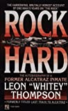 "Rock Hard: Autobiography of Former Alcatraz Inmate Leon ""Whitey"" Thompson"