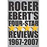 Roger Ebert's Four-Star Reviews 1967-2007 ~ Roger Ebert