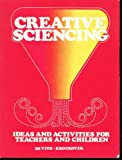img - for Creative Sciencing - Ideas and Activities for Teachers and Children book / textbook / text book