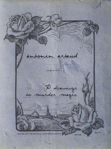 50 Drawings to Murder Magic: Antonin Artaud (French List)