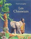 echange, troc Paul Geraghty - Les Chasseurs