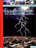 """Afficher """"La nature en colère, des avalanches aux typhons"""""""