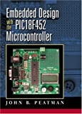 img - for Embedded Design with the PIC18F452 book / textbook / text book