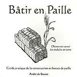 echange, troc André de Bouter - Bâtir en Paille : Guide pratique de la construction en bottes de paille