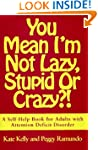 You Mean I'm Not Lazy, Stupid, or Cra...