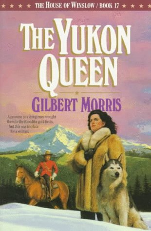 Image for The Yukon Queen (The House of Winslow #17)