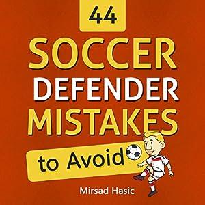 44 Soccer Defender Mistakes to Avoid Audiobook