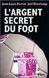 echange, troc Jean-Louis Pierrat - L'Argent secret du foot