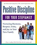 Positive Discipline for Your Stepfami...