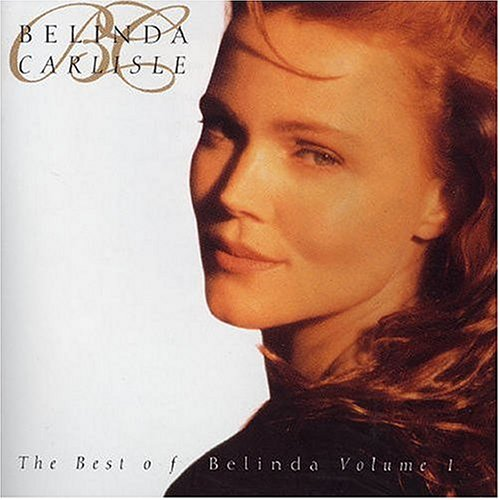 Belinda Carlisle - Best of Belinda - Volume 1 - Zortam Music