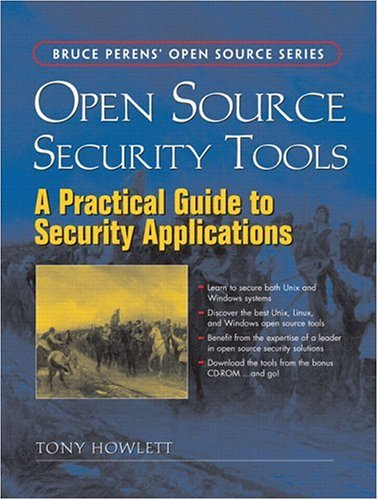 Open Source Security Tools: Practical Guide to Security Applications