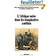 L'Afrique noire dans les imaginaires antillais