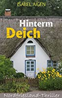 Hinterm Deich: Nordfriesland-Thriller (German Edition)