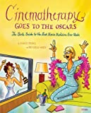 Cinematherapy Goes To The Oscars: The Girls Guide to the Best Movie Medicine Ever Made (0789311933) by Peske, Nancy