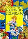 Beginner's Cookbook (Combined Volume) (Usborne Cookery School) (0746033818) by Watt, Fiona