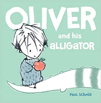 Oliver and his Alligator (Schmid, Paul)