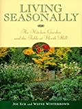 Image of Living Seasonally: The Kitchen Garden and the Table at North Hill
