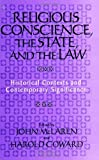 img - for Religious Conscience, the State, and the Law: Historical Contexts and Contemporary Significance (S U N Y Series in Religious Studies) book / textbook / text book