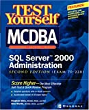 Test Yourself McDba SQL Server 2000 Administration: Exam 70-228
