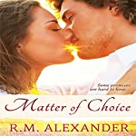 Matter of Choice | R.M. Alexander