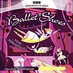 Ballet Shoes (Dramatised) | Noel Streatfeild