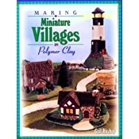 Making Miniature Villages in Polymer Clay