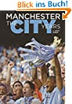Manchester The City Years 1857-2012 (...