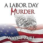 A Labor Day Murder: A Sam Jenkins Mystery | Wayne Zurl