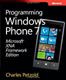 Microsoft® XNA® Framework Edition: Programming Windows® Phone 7 (073565669X) by Petzold, Charles