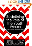 Redefining the Role of the Youth Work...