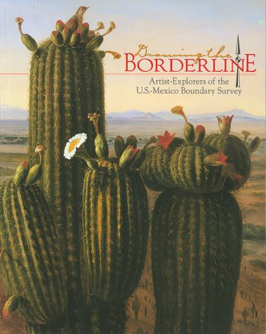 Drawing the Borderline: Artist-Explorers of the U.S.-New Mexico Boundary Survey (Historians of the Frontier and American