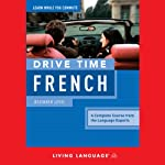 Drive Time French: Beginner Level |  Living Language