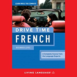 Drive Time French: Beginner Level | [Living Language]