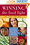 Winning the Food Fight: Every Parent'...