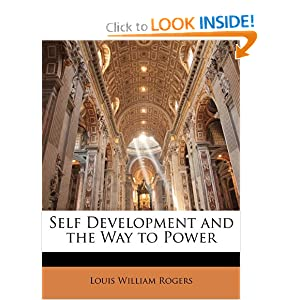 Self Development and the Way to Power Louis William Rogers