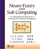 Neuro-Fuzzy and Soft Computing: A Computational Approach to Learning and Machine Intelligence (Matlab Curriculum Series)
