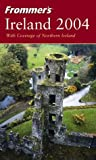 Frommers Ireland 2004 (Frommers Complete Guides)