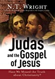 Image of Judas and the Gospel of Jesus: Have We Missed the Truth about Christianity?