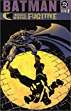 Batman: Bruce Wayne Fugitive - VOL 02