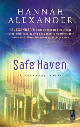 Safe Haven (Hideaway, Book 2), Hannah Alexander