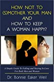 img - for How Not to (S)Mother Your Man and How to Keep a Woman Happy book / textbook / text book